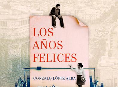 """Gonzalo López Alba presenta en la Feria del Libro de Ponferrada """"Los años felices"""""""