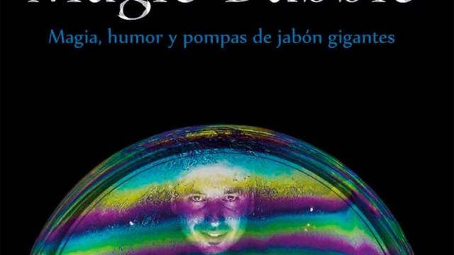 """Made in Jabón presenta en Cubillos del Sil el espectáculo """"Magic Bubble"""""""