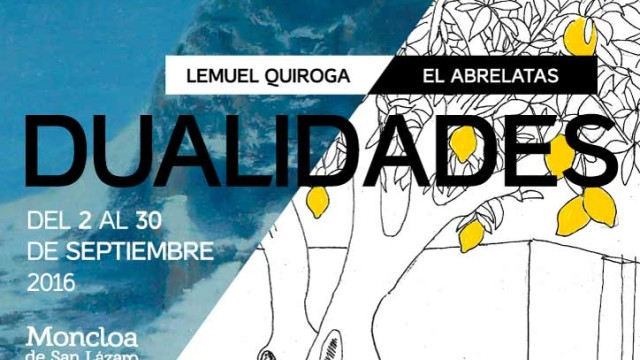 """La Moncloa de San Lázaro presenta """"Dualidades"""" de Lemuel Quiroga y el Abrelatas"""