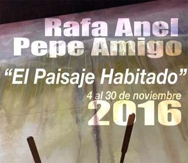 """Rafa Anel y Pepe Amigo presentan """"El paisaje habitado"""" en la Casa de las Culturas"""
