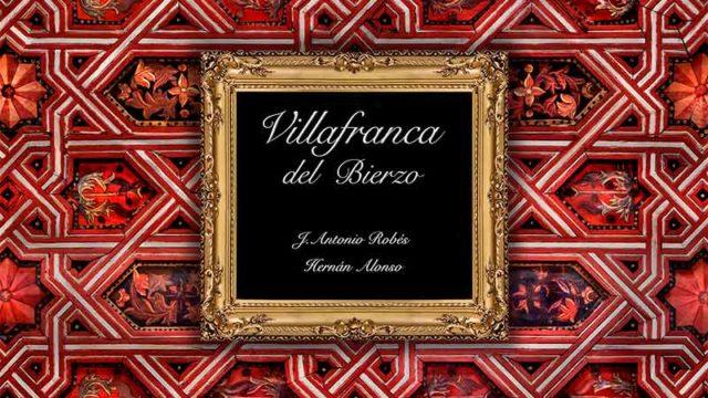 José Antonio Robés y Hernán Alonso presentan el libro 'Villafranca del Bierzo'