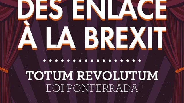 Totum Revolutum EOI Ponferrada presenta en Cubillos 'Des enlace à la Brexit'